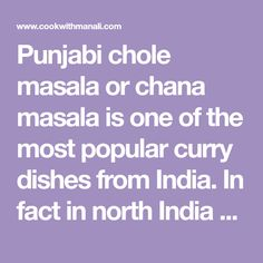 Punjabi chole masala or chana masala is one of the most popular curry dishes from India. In fact in north India no wedding or party is complete until you Indian Food Recipes, Vegan Recipes, Punjabi Food, Curry Dishes, Chickpea Curry, North India, Yummy Eats, Chana Masala, Vegetable Recipes