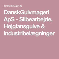 DanskGulvmageri ApS - Slibearbejde, Højglansgulve & Industribelægninger