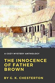 The Innocence of Father Brown by G. K. Chesterton. Finished 12/12/17.