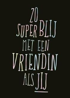 Bff Quotes, Wall Quotes, Friendship Quotes, Happy Quotes, Words Quotes, Quote Friends, Dutch Words, Facebook Quotes, Dutch Quotes