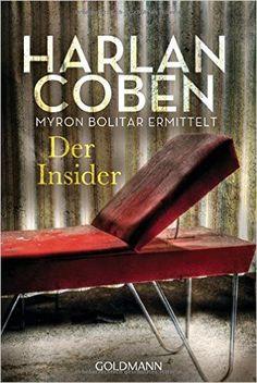 Buchvorstellung: Der Insider - Myron Bolitar ermittelt - Harlan Coben http://www.mordsbuch.net/2016/09/28/buchvorstellung-der-insider-myron-bolitar-ermittelt-harlan-coben/