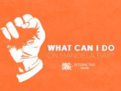"Let's celebrate Mandela Day! ""A good head and a good heart are always a formidable combination."
