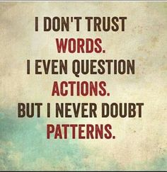Best Inspirational Quotes About Life QUOTATION - Image : Quotes Of the day - Life Quote I don't trust words. I even question actions. But I never doubt Quotes Dream, Life Quotes Love, Great Quotes, Quotes To Live By, Quotes About Trust, Best Quotes And Sayings, Quotes About Not Trusting, Quotes About Fools, Quotes About Crazy People