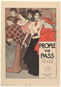 Edward Penfield (American, PEOPLE / WE / PASS / Stories of Life / among the Masses / of New York City / By / Julian Ralph / Illustrated / Harper & Brothers / Publishers, Metropolitan Museum of Art, New York. Gift of Bessie Potter Vonnoh, 1941 American Art, Vintage Book, Book Cover, Vintage Book Cover, Poster Prints, Illustration, Metropolitan Museum Of Art, Vintage Wall Art, Vintage Illustration