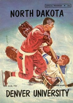 Fighting Sioux, Hockey Pictures, University Of North Dakota, Yearbooks, National Hockey League, Winter Sports, Ice Hockey, My Dad, Vintage Posters