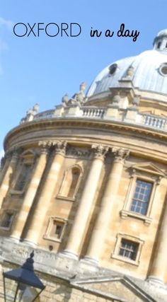 Things to do in Oxford, England if you're there for the day
