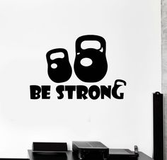 Wall Decal Be Strong Kettlebell Gym Fitness Motivation Vinyl Stickers (ig2743) #Wallstickers4you