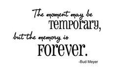 Het moment kan tijdelijk zijn, maar de herinnering is voor altijd #koestermooiemomenten