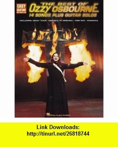 The Best of Ozzy Osbourne 14 Songs plus Guitar Solos- Crazy Train / Goodbye to Romance / Iron Man / Paranoid (9780634013676) Ozzy Osbourne , ISBN-10: 063401367X  , ISBN-13: 978-0634013676 ,  , tutorials , pdf , ebook , torrent , downloads , rapidshare , filesonic , hotfile , megaupload , fileserve