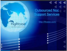 Understand outsourced noc support services-https://goo.gl/1CxX8N