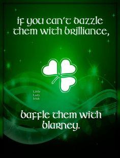 Baffle them with blarney