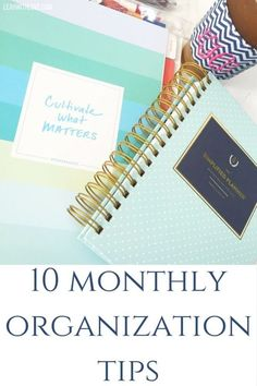 10 monthly organization tips- things for you to do each month to keep you more organized. Meal planning, budget meeting, backup computer, fill out a planner, purchase cards and more.