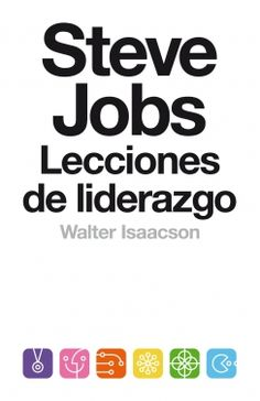 Por Isaacson Walter. - ISBN: 9789871786954 - Tema: Liderazgo - Editorial: DEBATE - 112 paginas, 120 gramos, encuadernación rústica. - Lecciones de liderazgo de Steve Jobs recogidas por el autor... Cúspide.com - email:info@cuspide.com... CUMPLIDO.