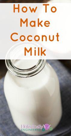 How To Make Coconut Milk Holistically Engineered - Paleo Dairy Free Recipes, Paleo Recipes, Whole Food Recipes, Cooking Recipes, Gluten Free, Make Coconut Milk, Coconut Milk Recipes, Shredded Coconut, Coconut Flour