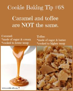Cookie Baking Tip #68: caramel and toffee are NOT the same! More baking tips: http://www.cookie-elf.com/baking-cookies-tips.html#sthash.Kxb6FvM6.dpbs
