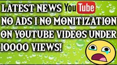 YouTube News : No Ads on Youtube Videos | Monetization STOP | Under 1000...
