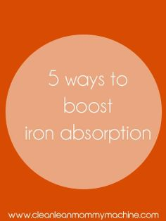 Ways to boost your iron absorption!