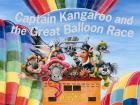 Captain Kangaroo and the Great Balloon Race by Mandy Foot - Every year, Captain Kangaroo sets the contestants on their way in the great balloon race. All the animals are there, the platypus, the wombats, the koalas and the emus. But when the contestants bump into a dust cloud, Captain Kangaroo has to step in to steer them back on course. Which of his emergency aircraft will he choose?