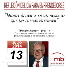 Reflexiones para Emprendedores 13/07/2014               http://es.wikipedia.org/wiki/Warren_Buffett        #Emprendedores #Emprendedurismo #Entrepreneurship #Frases #Citas #Reflexiones
