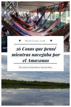Navegar por el #Amazonas es una experiencia única que definitivamente no es como lo imaginaba.   #Perú #Colombia #Navegar #Iquitos #Leticia #Mochileros #DormirEnHamacas