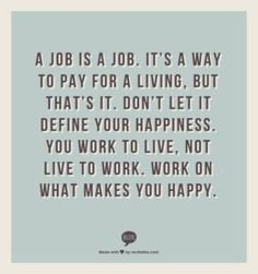 Positive Quotes on Work – the best and most inspiring Best Quotes Life Lesson Loss Quotes, New Quotes, Happy Quotes, Quotes To Live By, Funny Quotes, Inspirational Quotes, Motivational Quotes, Qoutes, Happiness Quotes