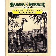 Banana Republic Guide to Travel & Safari Clothing vintage banana republic.   I was lucky enough to find this book for a few bucks at a used book store! It's so much fun to flip through!