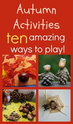 10 amazing ways to play with acorns and conkers! I guess a conker is a pinecone? Anyway, those lil pinecone/acorn guys are cute!