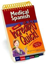 Medical Spanish Made Incredibly Quick!, (1582556849), Lippincott Williams & Wilkins, Textbooks - Barnes & Noble