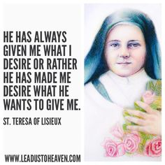St. Therese of Lisieux: simple words of wisdom & love. My patron saint♡♡♡ June
