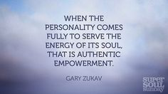Author Gary Zukav shares six thoughts on spirituality and authentic power for the 25th anniversary of his best-seller 'The Seat of the Soul.'