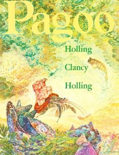Pagoo by Holling C. Holling: An intricate study of tide pool life is presented in text and pictures through the story of Pagoo, a her-mit crab.