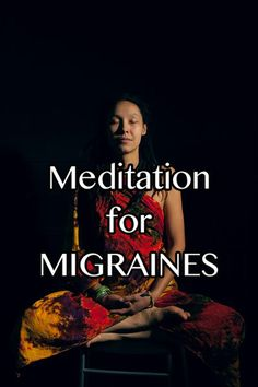 Meditation for Migraines