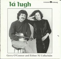 Lá Lugh was a traditional Irish music duo from County Louth in South Ulster comprised of husband and wife Gerry O'Connor (fiddle) and Eithne Ní Uallacháin (flute and voice). Irish Traditions, World Music, The Voice, Folk, Songs, Bride, Flute, Movie Posters, Husband