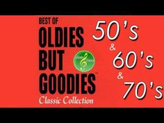 50's and 60's Oldies Hits - 50's, 60's & 70's Best Songs (Oldies but Goodies) - YouTube
