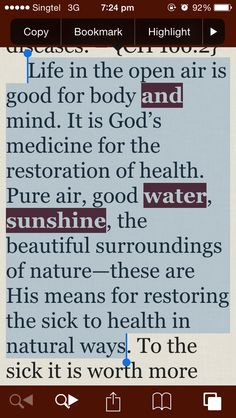 Life in the open air is good for body and mind. It is God's medicine for the restoration of health. Pure air, good water, sunshine, the beautiful surroundings of nature—these are His means for restoring the sick to health in natural ways