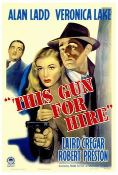 THIS GUN FOR HIRE is a 1942 film noir, directed by Frank Tuttle and based on the novel A GUN FOR SALE by Graham Greene.