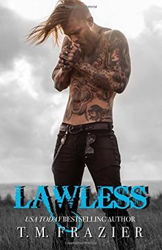 Lawless: King Book 3 by T.M. Frazier http://www.amazon.com/dp/1519698089/ref=cm_sw_r_pi_dp_88ybxb17J39JE