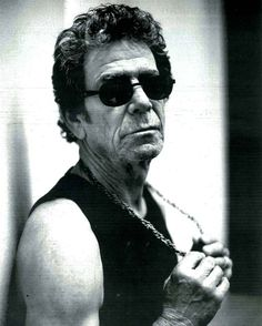 Lou Reed-Died Oct. 27, 2013 at the age of 71. Rest in Peace my brother. We'll be saying Kaddish for you.