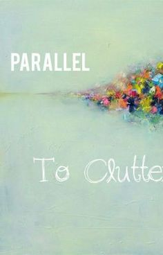 Parallel to Clutter