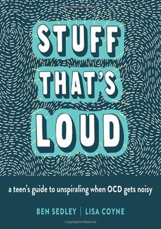 Stuff That's Loud: A Teen's Guide to Unspiraling When OCD Gets Noisy (The Instant Help Solutions Series) – Paperback Aspects Of The Novel, Psychology Department, Obsessive Compulsive Disorder, Machine Learning, Ocd, Self Help, Audio Books, This Book, Teen