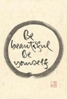 Be beautiful Be yourself - Thich Nhat Hanh Calligraphy