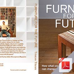 Furniture for the Future, How what you buy can change the World Interesting book  to read to know about the world of fitted furniture, sustainability and the world around it