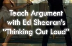 "Ed Sheeran's hit song ""Thinking Out Loud"" provides a great springboard for rhetorically analyzing an expertly crafted modern love song.  These lesson plans nicely accompany our rhetorical analysis video (embedded below), and engage students in a multitude of compelling and rigorous learning tasks. Learning tasks associated with this lesson include: Close reading Analysis of a specific rhetorical strategies An organized compare-and-contrast activity An argumentative writing prompt …and ..."