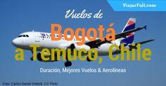 Vuelos Bogota a Temuco cuanto demoran