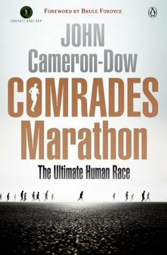 Buy Comrades Marathon - The Ultimate Human Race by John Cameron-Dow and Read this Book on Kobo's Free Apps. Discover Kobo's Vast Collection of Ebooks and Audiobooks Today - Over 4 Million Titles! Ebooks, This Book, Racing, Marathons, Oceans, Penguin, Kindle, Free Apps, Audiobooks