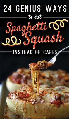 24 Genius Ways To Eat Spaghetti Squash Instead Of Carbs