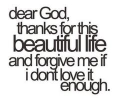 Thank You God For An Amazing Life