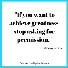 Are you wasting time asking for permission?
