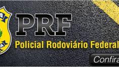 Concurso PRF: 1,5 mil vagas para o cargo de Policial Rodoviário Federal