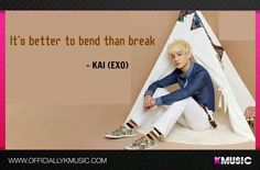 """It's better to bend than break.""- Kai"